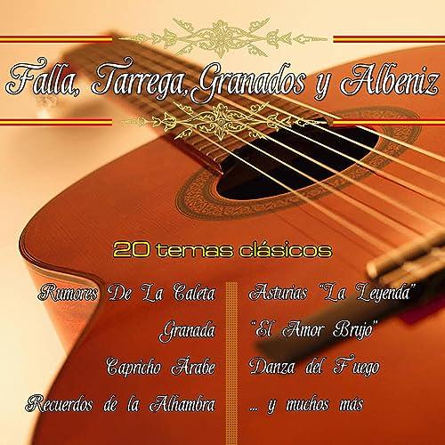 La Guitarra Clasica De Falla, Tarrega, Granados y Albeniz de ...