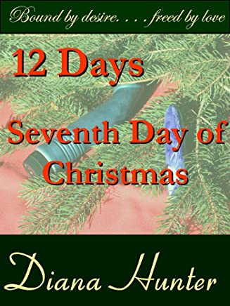 12 Days; The Seventh Day of Christmas (12 Days of Christmas (Bondage) Book 7) (English Edition)