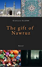 The Gift of Nawruz: The story of an Afghan boxer (English Edition)