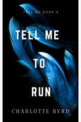 Tell Me to Run (Tell Me Series Book 4) Kindle Edition