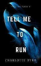 Tell Me to Run (Tell Me Series Book 4)