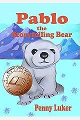 Pablo the Storytelling Bear Kindle Edition