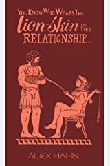 You Know Who Wears the Lion-Skin in This Relationship... (The Twelve Chores of Heracles) Kindle Edition