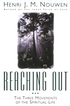 Reaching Out: The Three Movements of the Spiritual Life