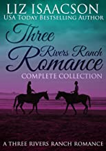 Three Rivers Ranch Complete Collection: Christian Cowboy Romance (Liz Isaacson Boxed Sets Book 3)