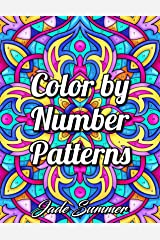 Color by Number Patterns: An Adult Coloring Book with Fun, Easy, and Relaxing Coloring Pages Paperback