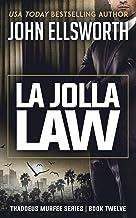 La Jolla Law (Thaddeus Murfee Legal Thriller Series Book 12)