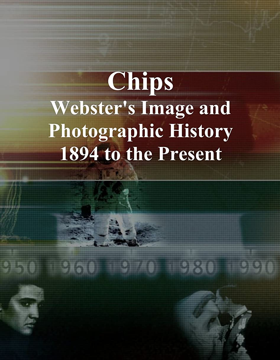 恥ずかしさ未満不毛のChips: Webster's Image and Photographic History, 1894 to the Present
