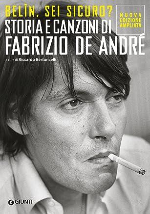 Belìn, sei sicuro? Storia e canzoni di Fabrizio De André: Con gli appunti inediti de I Notturni