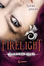 Firelight (Band 3) – Leuchtendes Herz: Spannende Romantasy-Triologie ab 13 Jahre (German Edition)