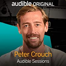 Peter Crouch: Audible Sessions: FREE Exclusive Interview