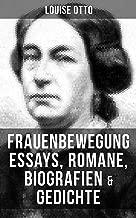 Louise Otto: Frauenbewegung Essays, Romane, Biografien & Gedichte: Mein Lebensgang + Frauenleben im deutschen Reich + Das Recht der Frauen auf Erwerb + ... deutscher Handwerksmann... (German Edition)