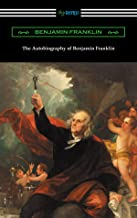 The Autobiography of Benjamin Franklin (with an Introduction by Henry Ketcham)