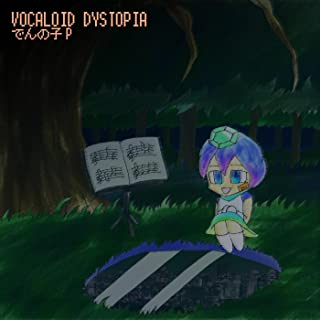 VOCALOID DYSTOPIA