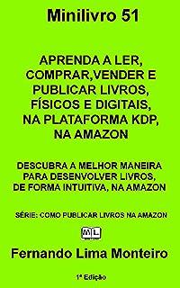 APRENDA A LER, COMPRAR, VENDER E PUBLICAR LIVROS, FÍSICOS E DIGITAIS, NA PLATAFORMA KDP, NA AMAZON: DESCUBRA A MELHOR MANE...