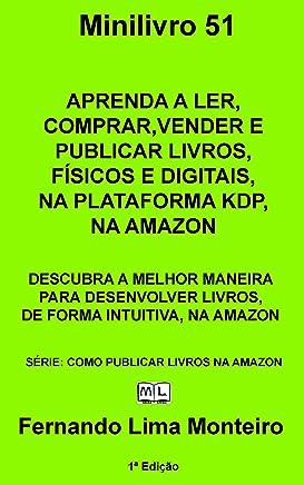 APRENDA A LER, COMPRAR, VENDER E PUBLICAR LIVROS, FÍSICOS E DIGITAIS, NA PLATAFORMA KDP, NA AMAZON: DESCUBRA A MELHOR MANEIRA PARA DESENVOLVER LIVROS, ... (COMO PUBLICAR LIVROS NA AMAZON Livro 2)
