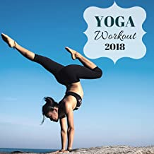 Yoga Workout 2018 - Best Motivating Music Playlist for Yoga, Pilates and Fitness