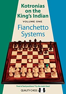 Kotronias on the Kings Indian: Volume I: Fianchetto Systems