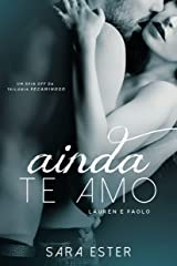 Ainda te amo — Lauren e Paolo: Um conto da trilogia Pecaminoso eBook Kindle