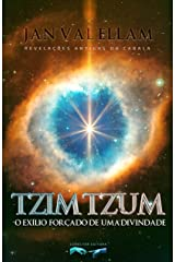 Tzimtzum: O Exílio Forçado de uma Divindade: Revelações Antigas da Cabala (Portuguese Edition) Kindle Edition