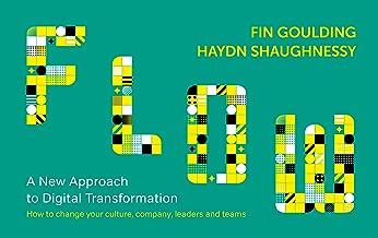 Flow: A Handbook for Change-Makers, Mavericks, Innovation Activists and Leaders: Digital Transformation Simplied