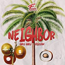 Neighbor (Gru Gru Riddim)