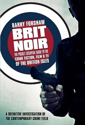 Brit Noir: The Pocket Essential Guide to British Crime Fiction, Film & TV (Pocket Essential series)