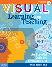Visual Learning and Teaching: An Essential Guide for Educators K–8