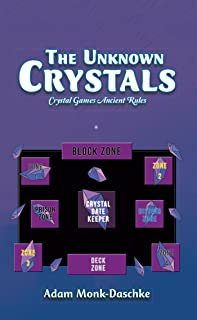 The Unknown Crystals: Crystal Games Ancient Rules