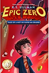Epic Zero: Tales of a Not-So-Super 6th Grader (Book 1) Kindle Edition