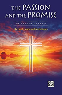 The Passion and the Promise: An Easter Cantata
