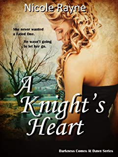A Knight's Heart: Darkness Comes At Dawn Series: Book One (paranormal romance)