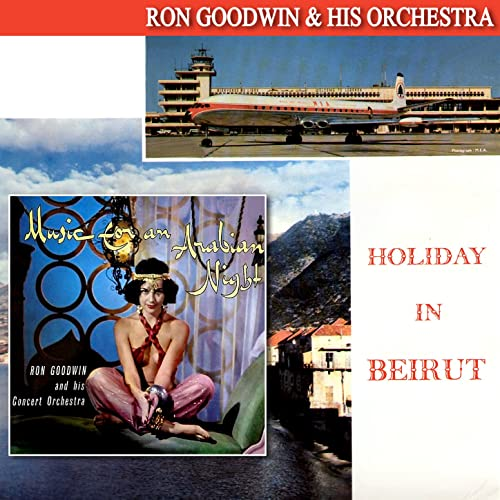 Holiday in Beirut / Music for an Arabian Night de Ron Goodwin ...