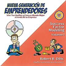Nueva Generación de Emprendedores: Vive tus sueños y crea un mundo mejor a través de tu empresa (Success Factor Modeling nº 1)