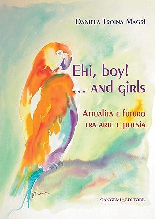 Attualità e futuro tra arte e poesia: Ehi, boy!...and girls