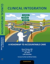 Clinical Integration: A Roadmap to Accountable Care