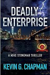Deadly Enterprise: A Mike Stoneman Thriller Kindle Edition