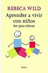 Aprender a vivir con niños: Ser para educar Versión Kindle
