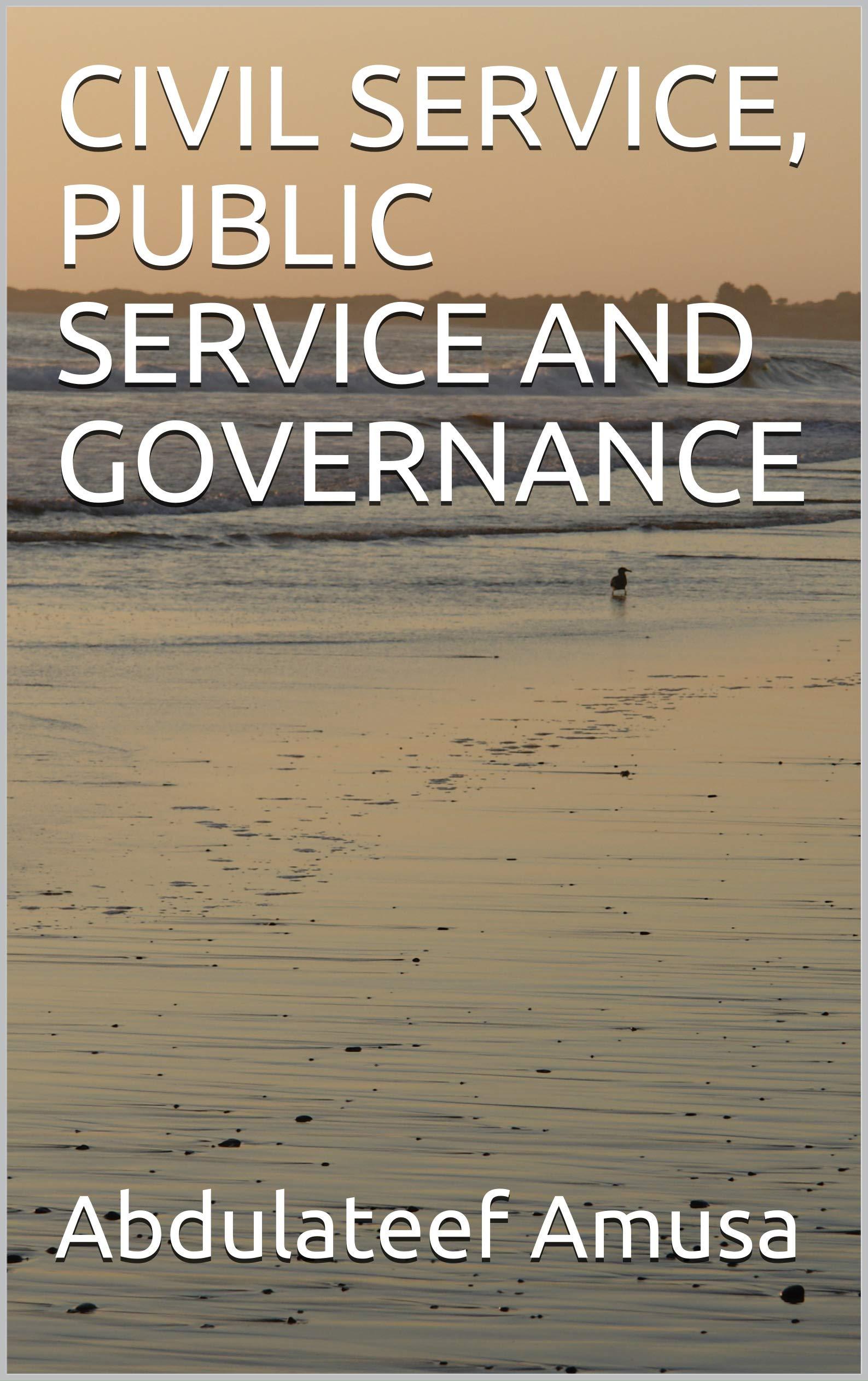 CIVIL SERVICE, PUBLIC SERVICE AND GOVERNANCE