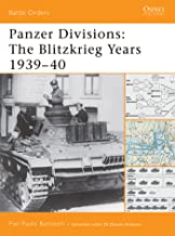 Panzer Divisions: The Blitzkrieg Years 1939–40 (Battle Orders Book 32)