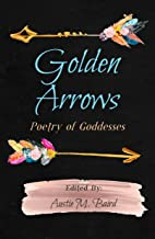 Golden Arrows: Poetry From Goddesses (English Edition)