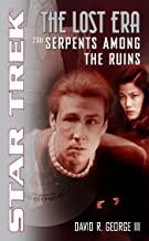 Serpents Among the Ruins: The Lost Era 2311 (Star Trek: The Next Generation Book 2)