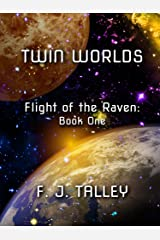 Twin Worlds (Flight of the Raven Book 1) Kindle Edition