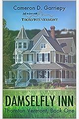 Damselfly Inn (Thornton Vermont Book 1) Kindle Edition