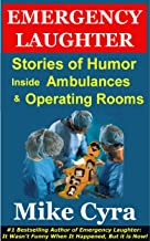 Emergency Laughter: Stories of Humor Inside Ambulances and Operating Rooms (English Edition)