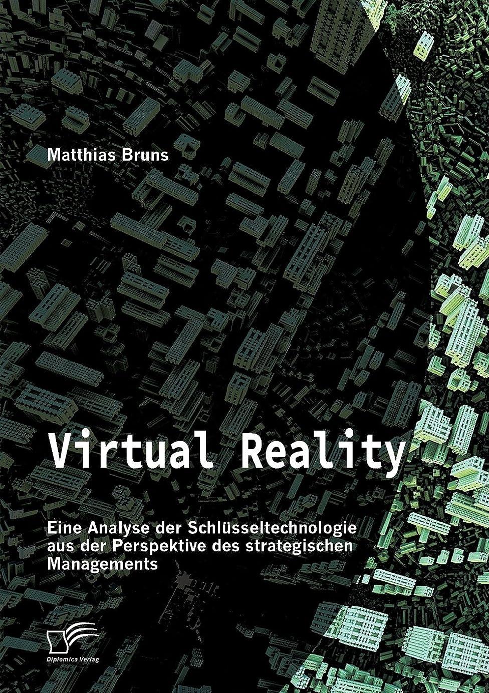 リーズ今晩心配するVirtual Reality: Eine Analyse Der Schluesseltechnologie Aus Der Perspektive Des Strategischen Managements