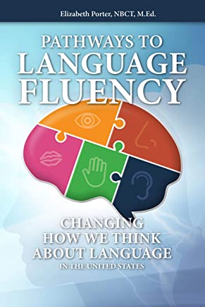 Pathways to Language Fluency: Changing How We Think  About Language  in the United States. (English Edition)