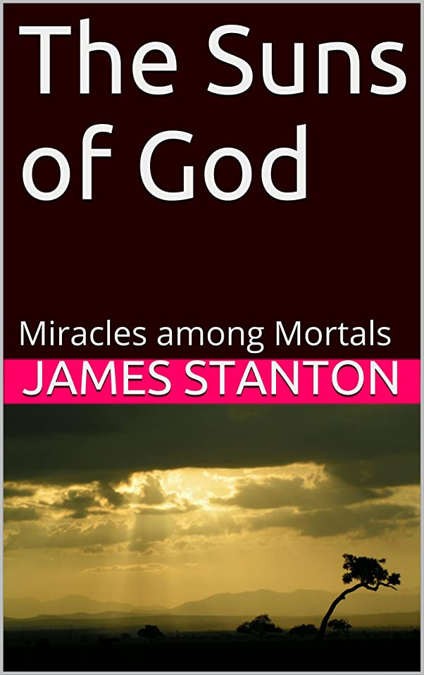 シダ大理石楽しませるThe Suns of God: Miracles among Mortals (English Edition)