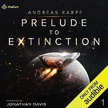 Prelude to Extinction: Prelude to Extinction, Book 1