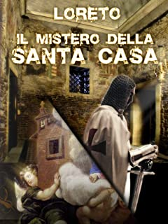Il mistero della Santa casa di Loreto